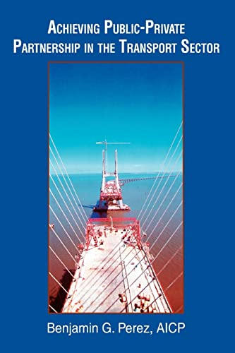 9780595312054: Achieving Public-Private Partnership in the Transport Sector