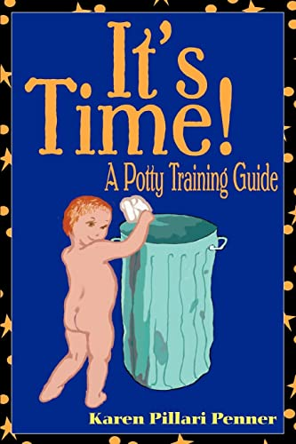 9780595312504: It's Time!: A Potty Training Guide