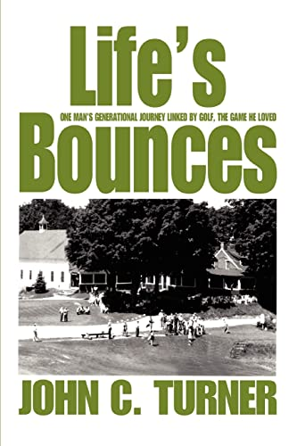 9780595312788: Life's Bounces: One Man's Generational Journey linked by golf, the game he loved