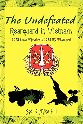 9780595313181: The Undefeated: Rearguard in Vietnam
