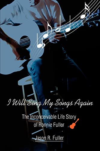 I Will Sing My Songs Again: The: Jason R Fuller