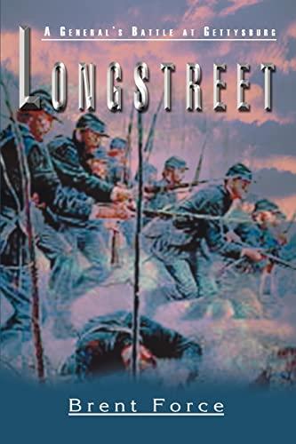 9780595313440: Longstreet: A General's Battle at Gettysburg