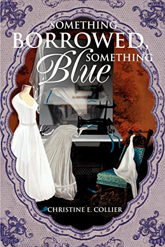 Something Borrowed, Something Blue: Collier, Christine E.
