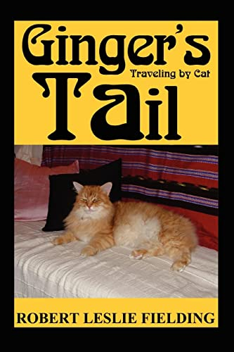 Gingers Tail Traveling by Cat: Robert Fielding