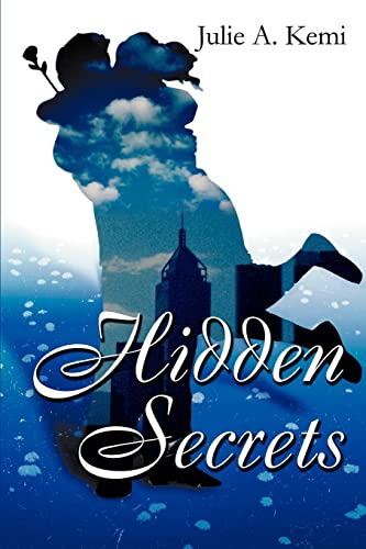 Hidden Secrets: Julie A Kemi