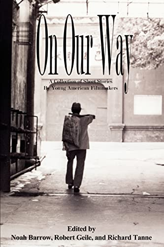 9780595314881: On Our Way: A Collection of Short Stories by Young American Filmmakers