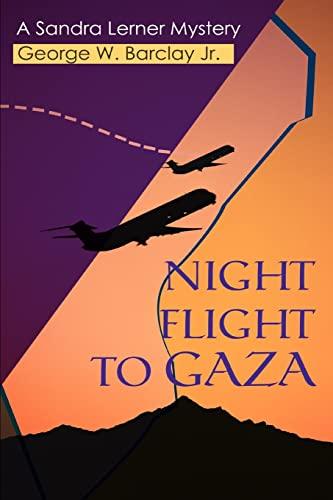 Night Flight to Gaza: A Sandra Lerner Mystery: George Barclay Jr