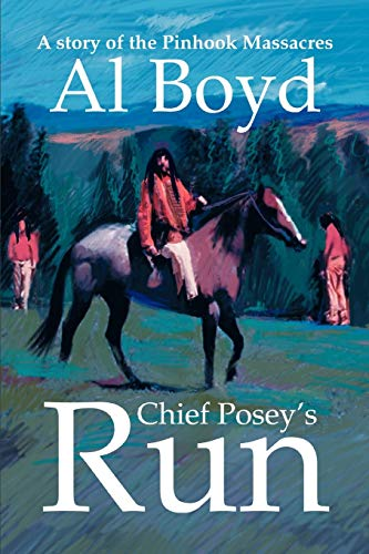 9780595315383: Chief Posey's Run: A story of the Pinhook Massacres