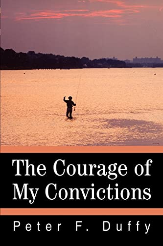 9780595315529: The Courage of My Convictions