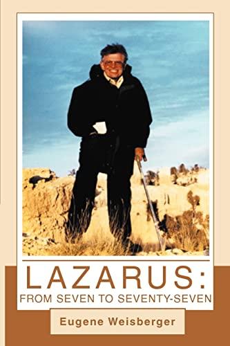 9780595315604: Lazarus: From Seven to Seventy-Seven