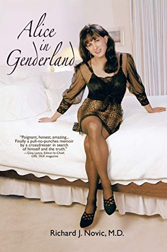 9780595315628: Alice in Genderland: A Crossdresser Comes of Age