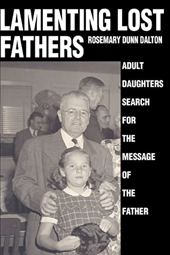 Lamenting Lost Fathers: Adult Daughters Search For The Message Of The Father: Dalton, ...