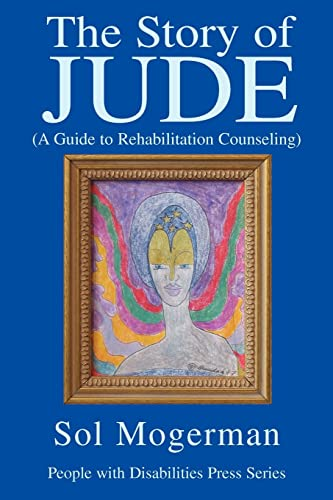 9780595315871: The Story Of Jude: A Guide To Rehabilitation Counseling
