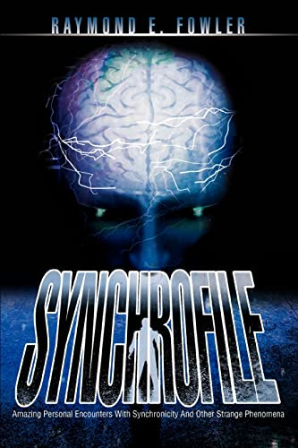 SynchroFile: Amazing Personal Encounters With Synchronicity And Other Strange Phenomena: Fowler, ...