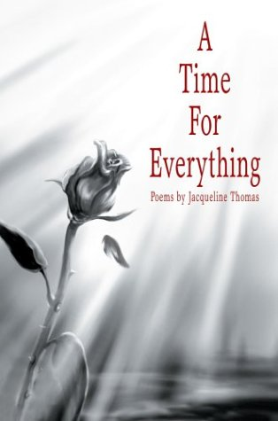 A Time For Everything (0595316069) by Thomas, Jacqueline