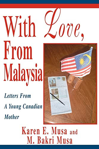 With Love, From Malaysia: Letters From A: M. Bakri Musa