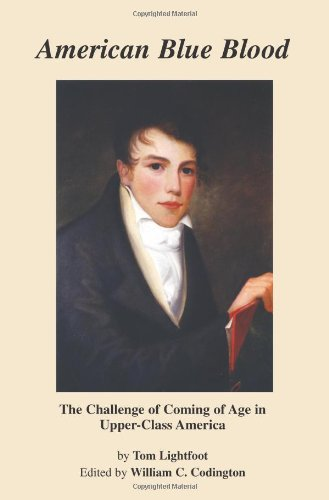 American Blue Blood: The Challenge of Coming of Age in Upper-Class America: Codington, William