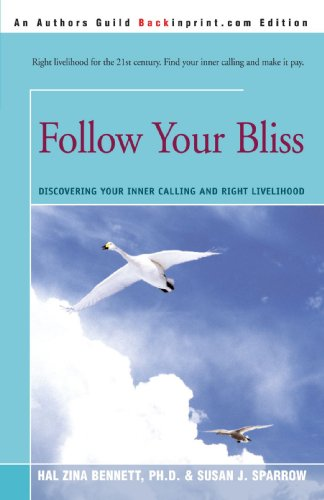 9780595316595: Follow Your Bliss: Discovering Your Inner Calling and Right Livelihood