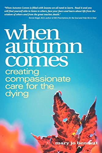9780595316625: When Autumn Comes: Creating Compassionate Care for the Dying