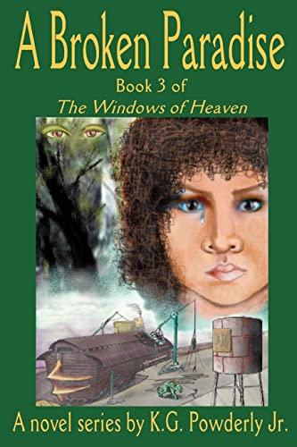 9780595316816: A Broken Paradise: Book 3 of The Windows of Heaven