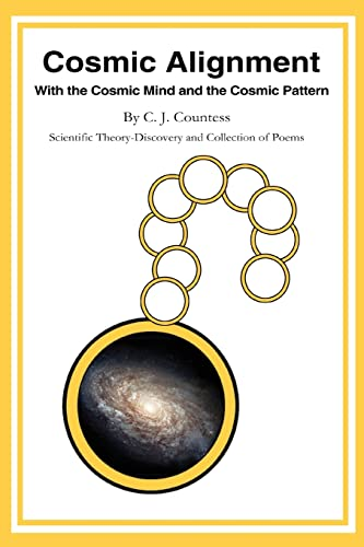 9780595317707: Cosmic Alignment: With the Cosmic Mind and the Cosmic Pattern