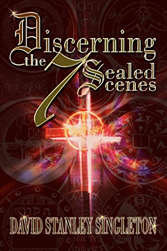 9780595318001: Discerning the 7 Sealed Scenes