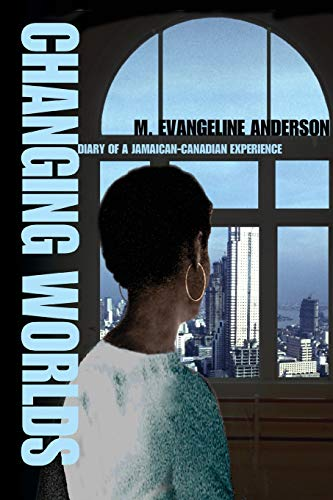 9780595318179: Changing Worlds: Diary of a Jamaican-Canadian Experience