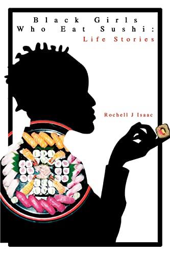 9780595318223: Black Girls Who Eat Sushi: Life Stories