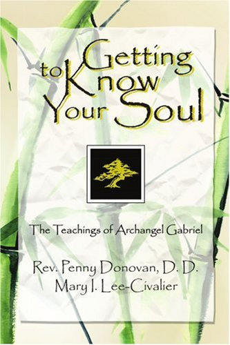9780595318278: Getting To Know Your Soul: The Teachings of Archangel Gabriel