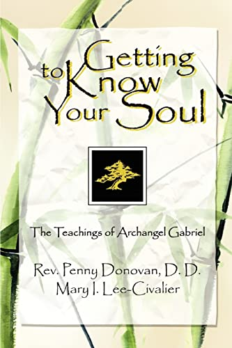 Getting To Know Your Soul:The Teachings of: Lee-Civalier, Mary I