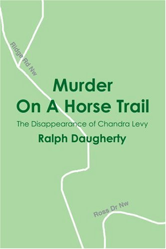 9780595318476: Murder on a Horse Trail: The Disappearance of Chandra Levy