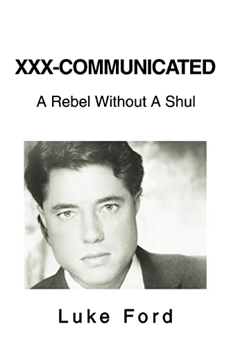 9780595318940: XXX-Communicated: A Rebel Without A Shul