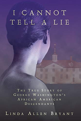 9780595318995: I Cannot Tell A Lie: The True Story of George Washington's African American Descendants