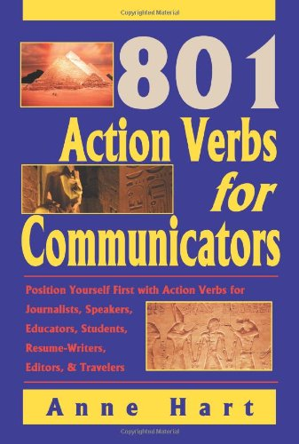 9780595319114: 801 Action Verbs for Communicators: Position Yourself First with Action Verbs for Journalists, Speakers, Educators, Students, Resume-Writers, Editors & Travelers
