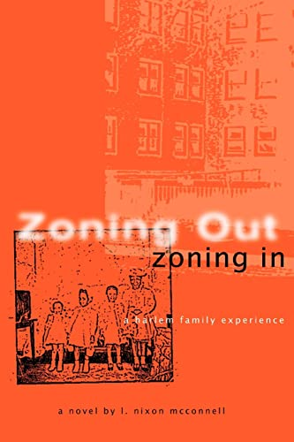 9780595319121: Zoning Out, Zoning In: A Harlem Family Experience