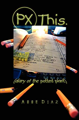 9780595319473: PX This.: (diary of the potted plant)