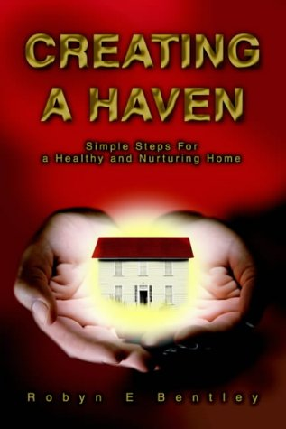 9780595320318: Creating a Haven: Simple Steps For a Healthy and Nurturing Home