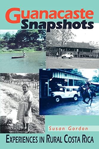 9780595321193: Guanacaste Snapshots: Experiences in Rural Costa Rica