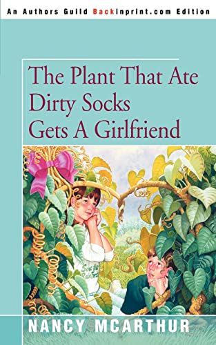 9780595321223: The Plant That Ate Dirty Socks Gets a Girlfriend