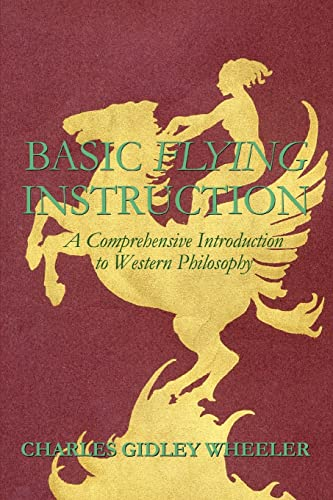 9780595321605: Basic Flying Instruction: A Comprehensive Introduction to Western Philosophy