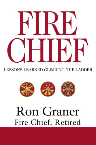 9780595321841: Fire Chief: Lessons Learned Climbing the Ladder