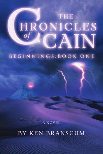9780595322039: The Chronicles of Cain: Beginnings: Book One