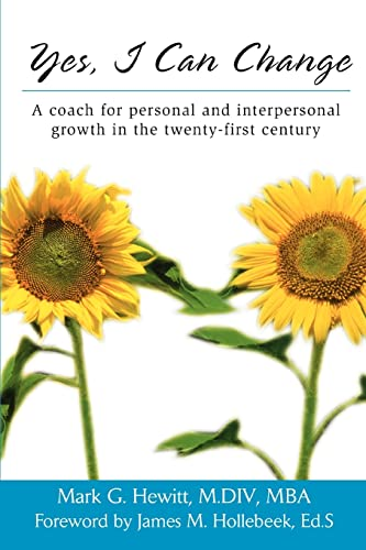 Yes, I Can Change A coach for personal and interpersonal growth in the twenty-first century: Mark ...
