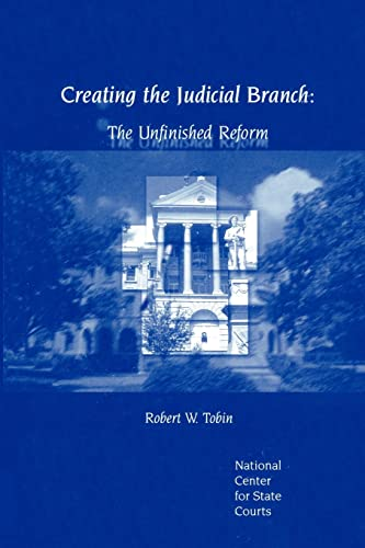9780595322770: Creating the Judicial Branch: The Unfinished Reform