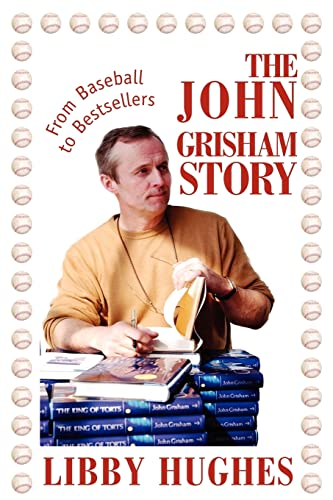 9780595322831: The John Grisham Story: From Baseball To Bestsellers