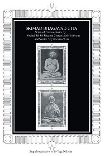 9780595323104: Srimad Bhagavad Gita: Spiritual Commentaries by Yogiraj Lahiri Mahasay And Swami Sriyukteshvar, English Translation