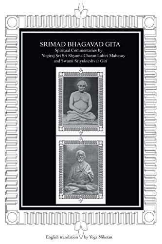 9780595323104: Srimad Bhagavad Gita: Spiritual Commentaries by Yogiraj Lahiri Mahasay and Swami Sriyukteshvar, English translation