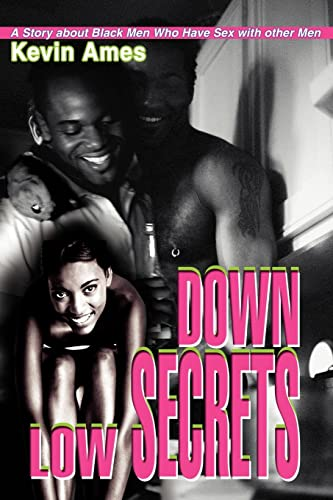 9780595323487: Down Low Secrets: A Story About Black Men Who Have Sex with Other Men