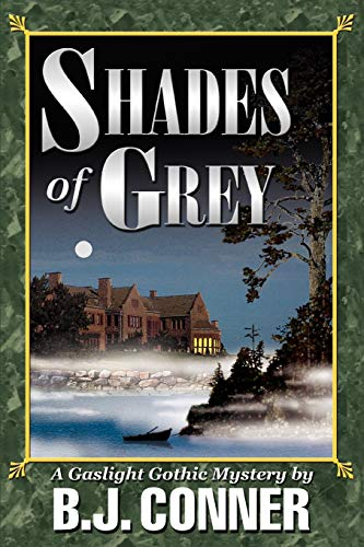 Shades of Grey: A Gaslight Gothic Mystery: B J Conner