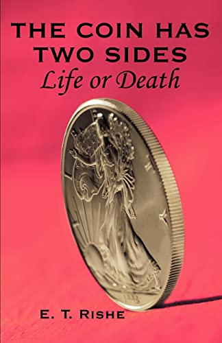 9780595324613: The Coin has Two Sides: Life or Death